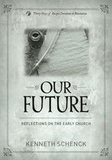 Our Future: Reflections on the Early Church