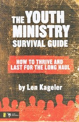 The Youth Ministry Survival Guide: How to Thrive and Last for the Long Haul - eBook