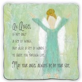 An Angel Is Not Only A Set Of Wings Plaque