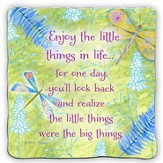 Enjoy the Little Things In Life Plaque