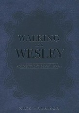 Walking with Wesley: A Ninety-Day Devotional