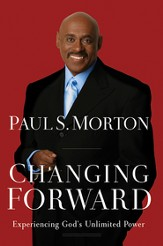 Changing Forward: Experiencing God's Unlimited Power - eBook