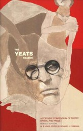 The Yeats Reader:A Portable Compendium of Poetry Drama and Prose