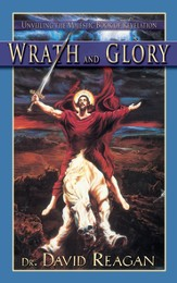Wrath and Glory: Unveiling the Majestic Book of Revelation - eBook