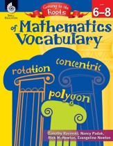 Getting to the Roots of Mathematics Vocabulary (Grades 68) - PDF Download [Download]