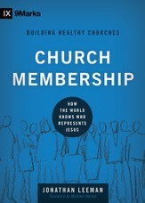 Church Membership: How the World Knows Who Represents Jesus - eBook
