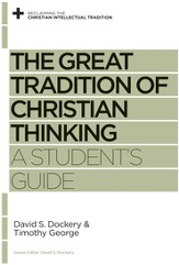 The Great Tradition of Christian Thinking: A Student's Guide - eBook