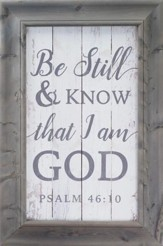 Be Still & Know That I Am God, Framed Decor