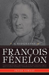 Francois Fenelon A Biography: The Apostle of Pure Love - eBook