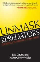 Unmask the Predators: The Battle to Protect Your Child - eBook