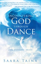 Encountering God Through Dance: The Dancing Bride - eBook