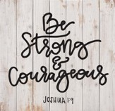 Be Strong & Courageous, Pallet Decor