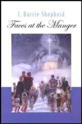 Faces at the Manger: An Advent-Christmas Sampler of Poems, Prayers, and Meditations