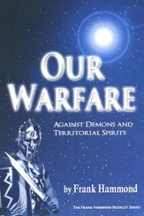 Our Warfare - Against Demons and Territorial Spirits