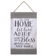 In Our Home, Let Love Abide and bless All Those Who Step Inside, Barnhouse Banner
