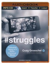 #Struggles: Following Jesus in a Selfie-Centered World - unabridged audio book on MP3-CD