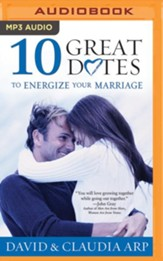10 Great Dates to Energize Your Marriage: Updated and Expanded Edition - unabridged audio book on MP3-CD