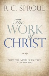 The Work of Christ: What the Events of Jesus' Life Mean for You - eBook