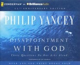 Disappointment with God: Three Questions No One Asks Aloud - unabridged audio book on CD