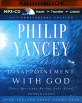 Disappointment with God: Three Questions No One Asks Aloud - unabridged audio book on MP3-CD