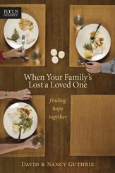 When Your Family's Lost a Loved One: Finding Hope Together - eBook