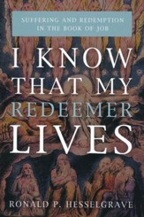 I Know that My Redeemer Lives: Suffering and Redemption in the Book of Job