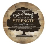 Our Family Is A Circle Of Strength and Love, Barrel Top Decor