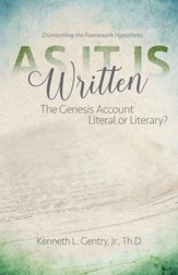 As It Is Written: The Genesis Account Literal or Literary?: Dismantling the Framework Hypothesis - PDF Download [Download]