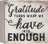 Gratitude Turns What We Have Into Enough, Barnhouse Box Decor