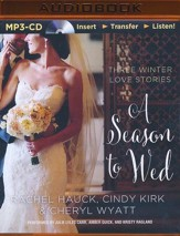 Season to Wed: Three Winter Love Stories - Unabridged audio book on MP3-CD