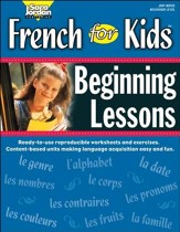 French for Kids: Beginning Lessons Gr. K-2 - PDF Download [Download]