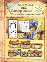 Town Mouse and Country Mouse - Pre-writing, Lower-case Letters: Learning with Literature Series - PDF Download [Download]