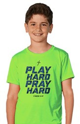 Play Hard, Pray Hard Shirt, Green, Youth Medium
