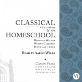 Classical Education & the Homeschool AudioBook on CD