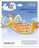 Never Drive Faster Than Your Guardian Angel Can Fly, Angel Visor Clip