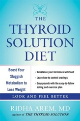 The Thyroid Solution Diet: A Mind-Body Program to Reset Your Sluggish Thyroid - eBook