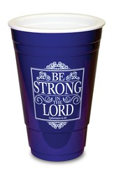 Be Strong, Blue Solo Cup
