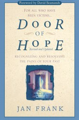 Door of Hope: Recognizing and Resolving the Pains of Your Past - eBook