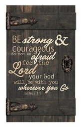 Be Strong & Courageous , Door Art