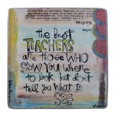 The Best Teachers Are Those Who Show You Plaque