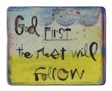 God First, the Rest Will Follow Plaque
