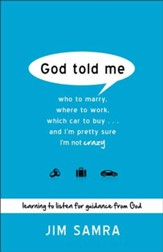 God Told Me: Who to Marry, Where to Work, Which Car to Buy...And I'm Pretty Sure I'm Not Crazy - eBook