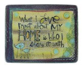 What I Love Most About My Home Plaque