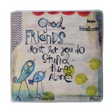 Good Friends Magnet