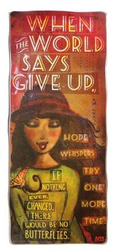 Hope Whispers, Try One More Time Plaque