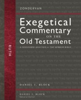 Ruth: Zondervan Exegetical Commentary on the Old Testament [ZECOT]