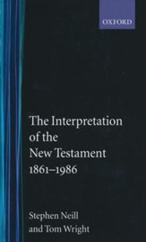 The Interpretation of the New Testament, 1861-1986--New Edition