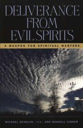 Deliverance from Evil Spirits: A Weapon for Spiritual Warfare