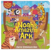 Noah's Amazing Ark: A Lift the Flap Adventure