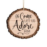 Oh Come Let Us Adore Him, Bark Ornament
